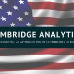 In Cosa Consiste l'Approccio Psicografico Usato dalla Cambridge Analytica?
