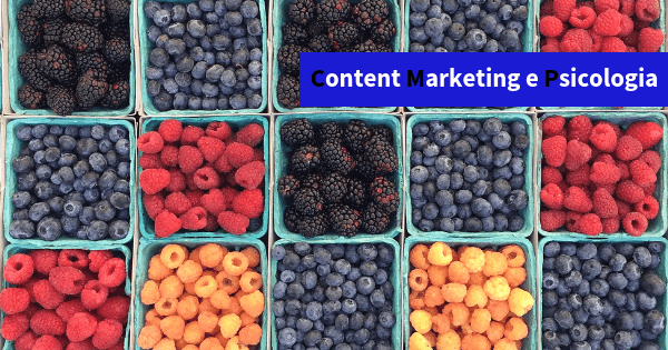 Content Marketing: 4 consigli dalla psicologia