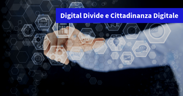 Digital Divide: per una Cittadinanza Digitale possibile
