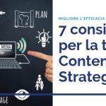 Content Strategy: 7 Consigli per costruirne una efficace