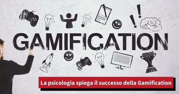 Gamification: tra psicologia e marketing